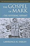 img - for The Gospel of Mark: The Suffering Servant (Orthodox Bible Study Companion Series) book / textbook / text book