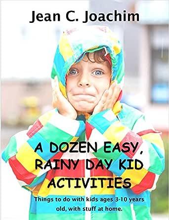A Dozen, Easy Rainy Day Kid Activities (English Edition) eBook: Joachim, Jean: Amazon.es: Tienda Kindle