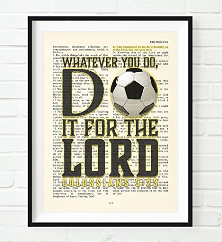 Whatever You Do, Do It For the Lord -Colossians 3:23- Vintage Bible verse wall Christian ART PRINT, UNFRAMED, Soccer art, boys room, girls room poster, Christmas gift, 8x10 (Football Soccer Poster)