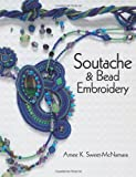 img - for Soutache & Bead Embroidery book / textbook / text book