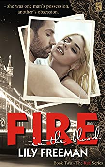Fire in the Blood (The Red Series Book 2) by [Freeman, Lily]