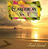Caribbean Vol. 1 - Feel Good