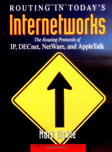 Routing in Today's Internetworks: The Routing Protocols of IP, DECnet, NetWare, and AppleTalk by Wiley