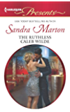 The Ruthless Caleb Wilde (The Wilde Brothers Book 2)