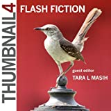 img - for Thumbnail 4: Flash Fiction (Thumbnail Magazine: A Flash Fiction Journal) book / textbook / text book