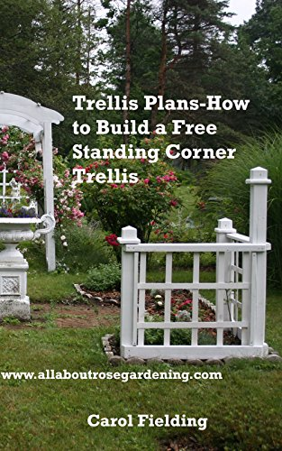 Trellis Plans: How to Build a Free Standing Corner Trellis