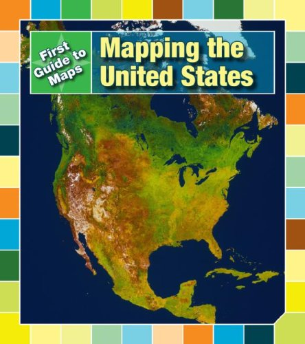 Mapping the United States (First Guides to Maps)