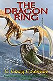 The Dragon Ring (Neuyokkasinian Arc of Empire Series Book 1)