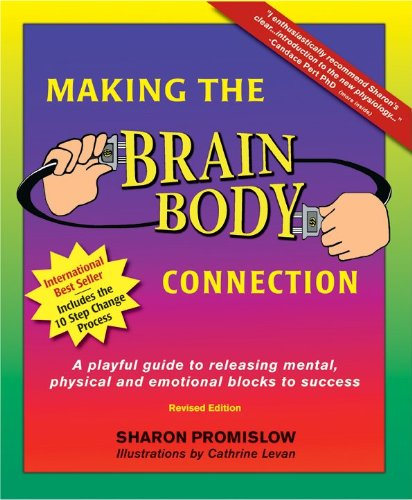 Making the Brain Body Connection: A Playful Guide to Identifying & Releasing Mental, Physical & Emotional Triggers