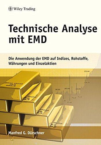 Technische Analyse mit EMD: Die Anwendung der EMD auf Indizes, Rohstoffe, Währungen und Aktien