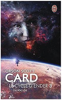 Le Cycle d'Ender, tome 3 : Xénocide par Card