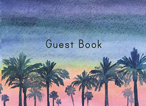 Guest Book: Lined Guestbook With Prompts - For a Coastal Vacation Rental, B and B, Beach House, Guest Room, Waterfront Condo, or Cottage - Tropical Palm Trees Cover Design
