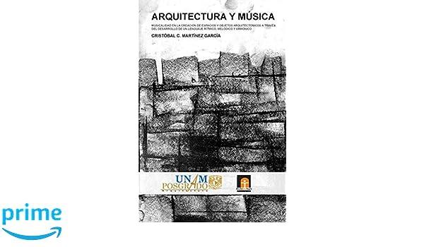 Arquitectura y Música: Musicalidad en la creación de ...