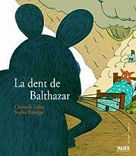 La dent de Balthazar par Christelle Vallat