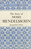 The Story of Moses Mendelssohn, Jacqueline Pinto, 0853030782