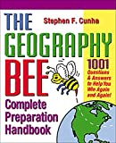 The Geography Bee Complete Preparation Handbook: 1,001 Questions & Answers to Help You Win Again and Again!: more info