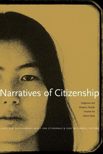 Narratives of Citizenship: Indigenous and Diasporic Peoples Unsettle the Nation-State
