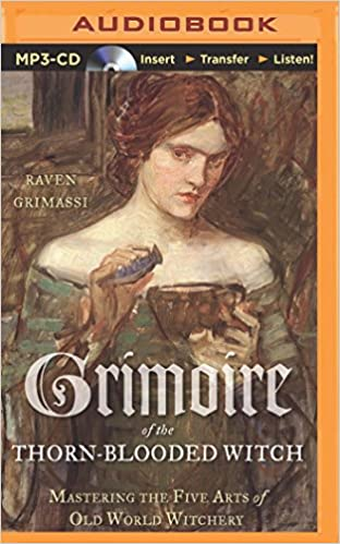 Grimoire Of The Thorn Blooded Witch Mastering Five Arts Old