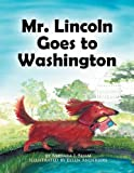 Mr Lincoln Goes to Washington, Barbara J. Behm, 1462888755