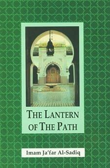 The Lantern of The Path (English Edition) de [Al-Sadiq, Imam Ja`far]