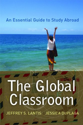 The Global Classroom: An Essential Guide to Study Abroad (International Studies Intensives) by Lantis Jeffrey S. DuPlaga Jessica (2010-06-01) Paperback