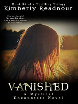 Vanished (The Mystical Encounter Series Book 3) by [Readnour, Kimberly]