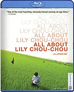 All About Lily Chou-Chou [Blu-ray]