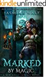 Marked by Magic: a New Adult Fantasy...