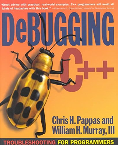 [(Debugging C++ : Troubleshooting for Programmers)] [By (author) Chris H. Pappas ] published on (May, 2000)
