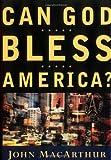 Can God Bless America?, John MacArthur, 0849955599