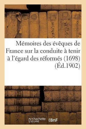 Memoires Des Eveques de France Sur La Conduite a Tenir A L Egard Des Reformes (1698) (Religion) (French Edition) PDF