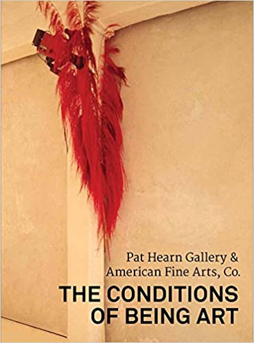 The Conditions of Being Art: Pat Hearn Gallery & American Fine Arts
