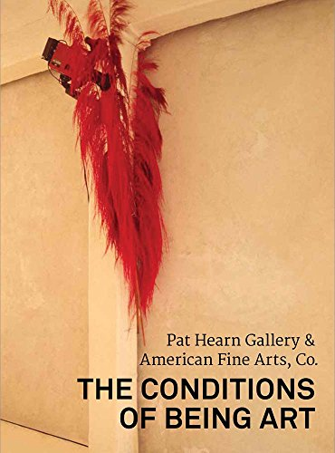 Books : The Conditions of Being Art: Pat Hearn Gallery & American Fine Arts, Co.