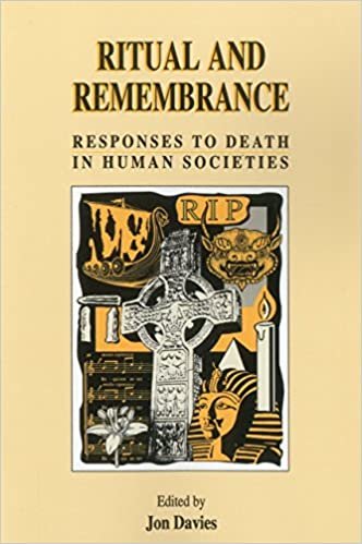 Book Ritual and Remembrance: Responses to Death in Human Societies by Jon Davies (Editor) (1-Aug-1994)