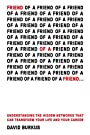 Friend of a Friend . . .: Understanding the Hidden Networks That Can Transform Your Life and Your Career