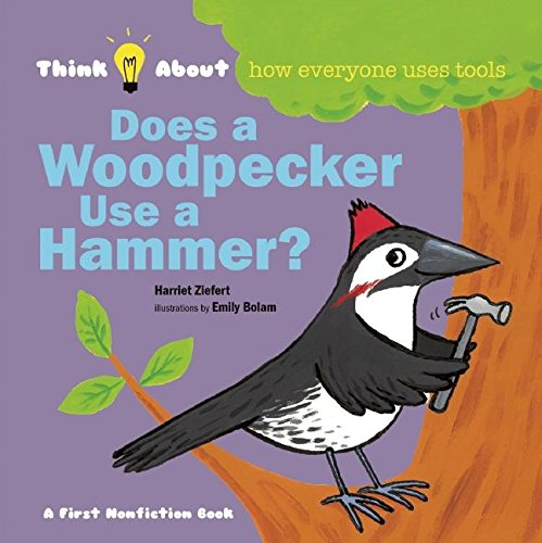 Staples Hammer (Does a Woodpecker Use a Hammer? (Think About...))