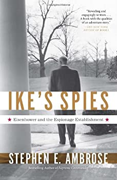 Ike's Spies: Eisenhower and the Espionage Establishment 1578062071 Book Cover