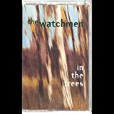 The Watchmen: In The Trees Cassette VG++ Canada MCA CMCAC 11105