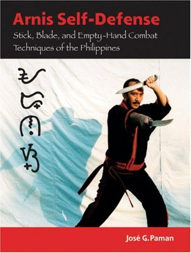 Arnis Self-Defense: Stick, Blade, and Empty-Hand Combat Techniques of the Philippines