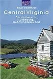 Central Virginia: Charlottesville, Lynchburg, Richmond & Beyond (Travel Adventures)