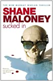 Front cover for the book Sucked in by Shane Maloney