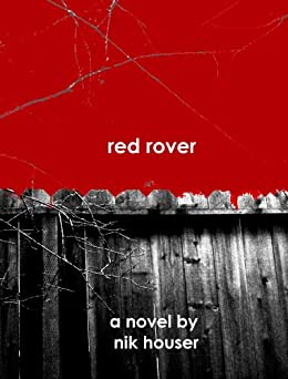 Red Rover by [Nik Houser]