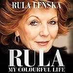 Rula: My Colourful Life | Rula Lenska