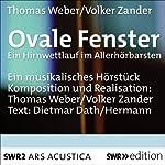 Ovale Fenster: Ein Hirnwettlauf im Allerhörbarsten | Thomas Weber,Volker Zander,Dietmar Dath
