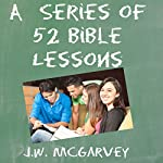 A Series of 52 Bible Studies (Annotated) | J. W. McGarvey