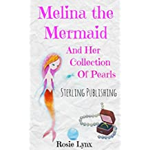Books for Kids: Melina the Mermaid and her Collection of Pearls (Children's Books, Kids Books, Bedtime Stories For Kids) Mermaid Book (Mermaid Stories: Kids Fantasy 1)