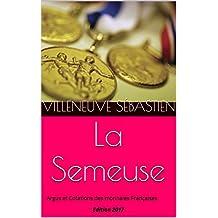 La Semeuse: Argus et Cotations des monnaies Françaises Edition 2017 (French Edition)