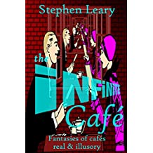 The Infinite Café: Fantasies of cafés real & illusory
