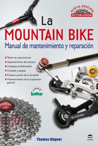 La mountain Bike. MANUAL DE MANTENIMIENTO Y REPARACIÓN. NUEVA ...