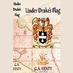 Under Drake's Flag | G.A. Henty